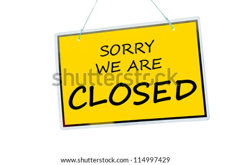 sorry we are closed sign hanging isolated on a white background - stock photo
