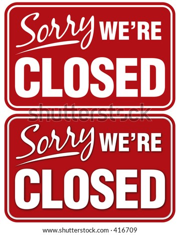 Sorry We're Closed sign. Top sign flat style. Bottom sign has shadowing for a layered look - stock photo