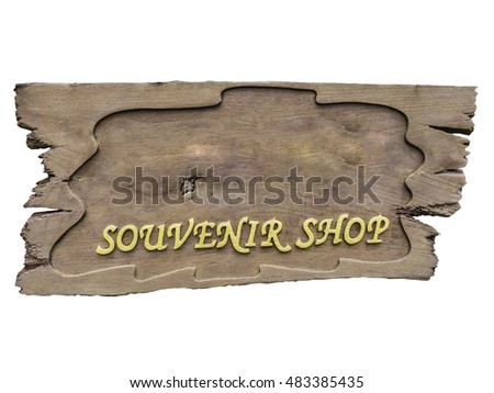 Souvenir shop wooden sign on white background.