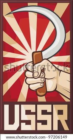 soviet poster (ussr, hand holding sickle) - stock photo