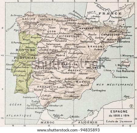 Spain between 1808 and 1814 old map. By Paul Vidal de Lablache, Atlas Classique, Librerie Colin, Paris, 1894 - stock photo