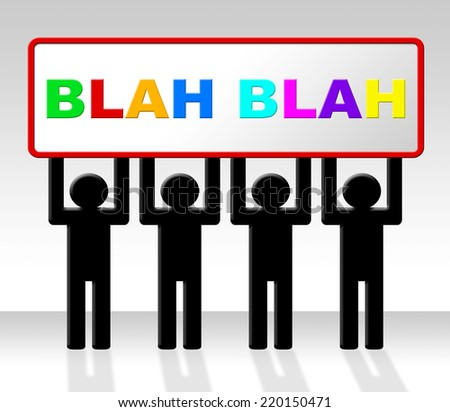 Speak Blah Meaning Discussion Chat And Speaking - stock photo