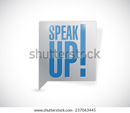 speak up message bubble illustration design over a white background - stock photo