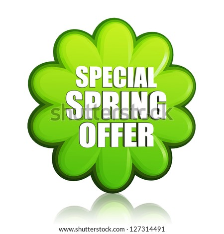 special spring offer banner - 3d green flower label with white text, business concept