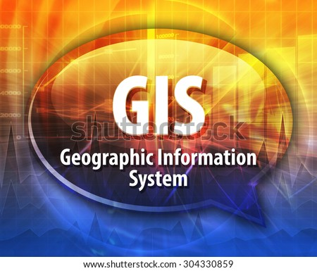 Speech bubble illustration of information technology acronym abbreviation term definition GIS Geographical Information System - stock photo