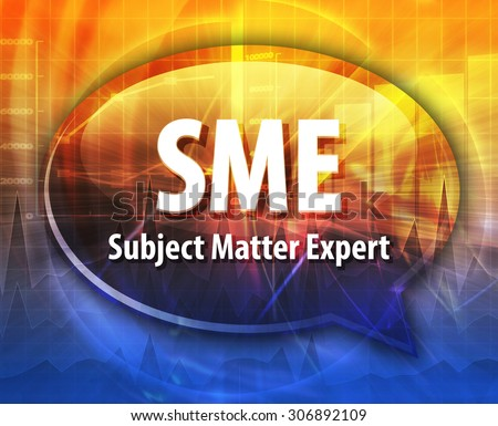 Speech bubble illustration of information technology acronym abbreviation term definition SME Subject Matter Expert - stock photo