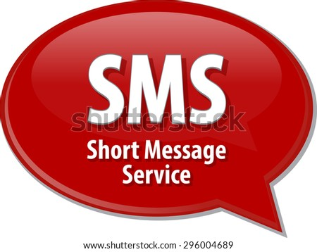 Speech bubble illustration of information technology acronym abbreviation term definition SMS Short Message Service - stock photo