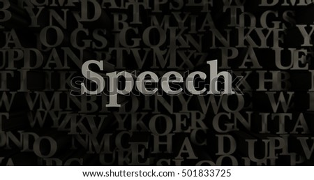 Speech - 3D rendered metallic typeset headline illustration.  Can be used for an online banner ad or a print postcard.