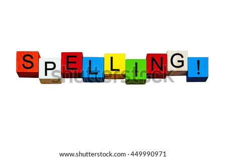 Spelling - education & teaching series / design / words / signs - for good word spell, spelling tests, spelling bee, and English language lessons - in bold letters, isolated on white background. - stock photo