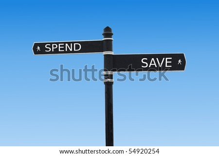 Spend or Save Sign - stock photo