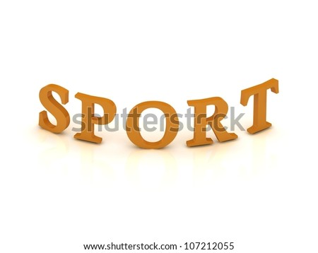 SPORT sign with orange letters on isolated white background