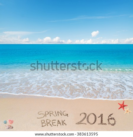 Spring break 2016 written on the sand - stock photo
