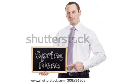 Spring Menu - Young businessman with blackboard - isolated on white