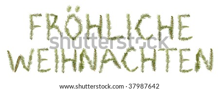 Spruce twigs forming the phrase 'Fr?hliche Weihnachten' isolated on white - stock photo