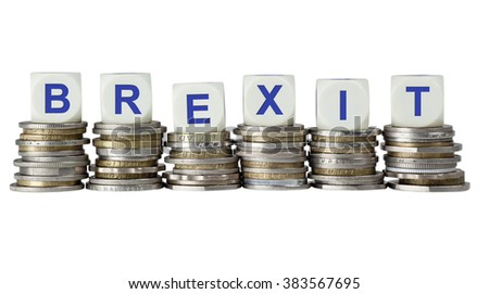 Stacks of coins with the word BREXIT, referring to the possibility of Great Britain leaving the European Union