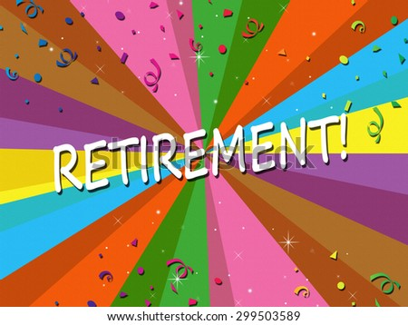 Starburst - Retirement! - stock photo
