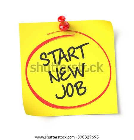 Start new job , yellow note paper , isolated , 3d render - stock photo