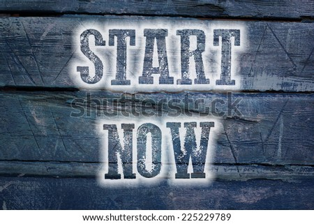 Start Now Concept text on background - stock photo
