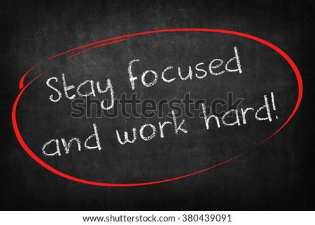stay focused and work hard words on Blackboard