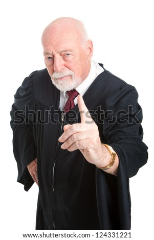 Stern old judge wags his finger as he lays down the law.  Isolated on white. - stock photo