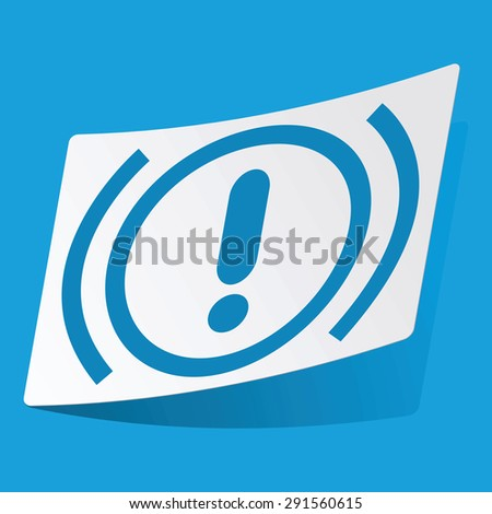 Sticker with alert icon, isolated on blue - stock photo