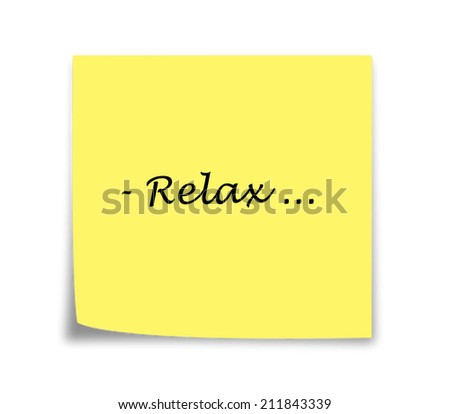 Sticky note reminder to relax, black on yellow - stock photo