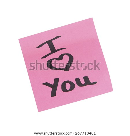 Stock picture of pink note-it sticker with the text I Love You on it, on a white background - stock photo