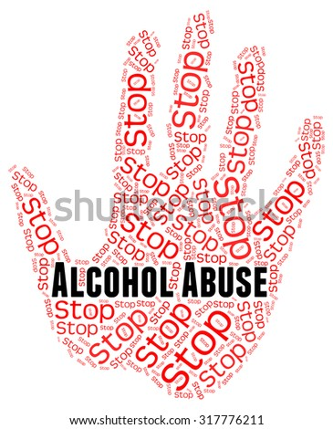 Stop Alcohol Abuse Indicating Treat Badly And Cruelty - stock photo