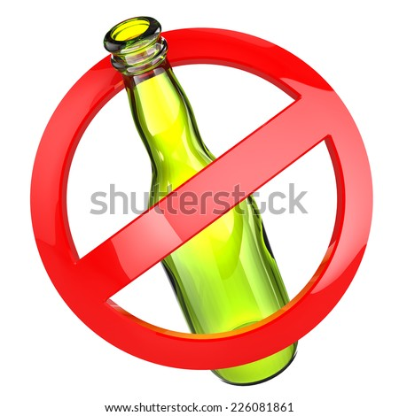 Stop alcohol or No glass sign.  Bottle on white isolated background. 3d - stock photo