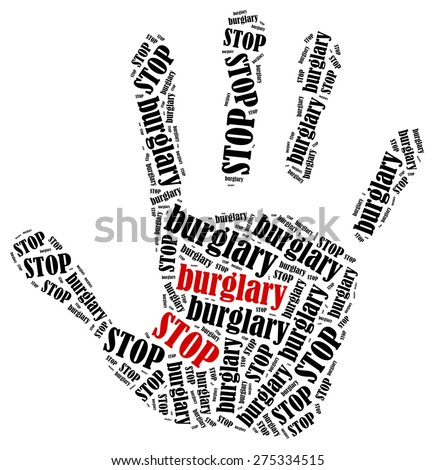 Stop burglary. Word cloud illustration in shape of hand print showing protest. - stock photo