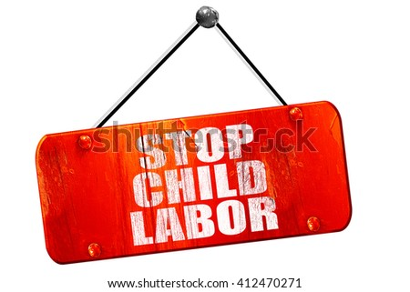 stop child labor, 3D rendering, vintage old red sign - stock photo