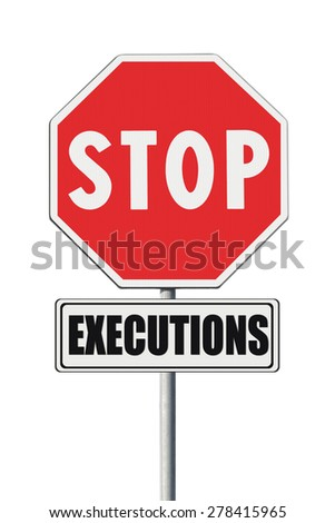 Stop death penalty written on road sign - concept image on white background - stock photo