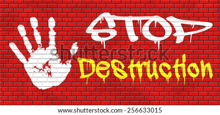 Stop destruction of our planet no pollution deforestation or global warming save our planet dont destruct life on earth or single ecosystem graffiti on red brick wall, text and hand  - stock photo