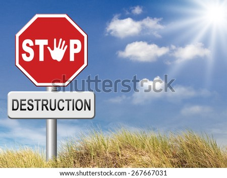 Stop destruction pollution deforestation or global warming save our planet dont destruct life on earth or single ecosystem road sign  - stock photo