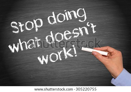 Stop doing what does not work ! - stock photo