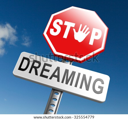 stop dreaming face hard facts reality and check truth no daydreaming being down to earth - stock photo
