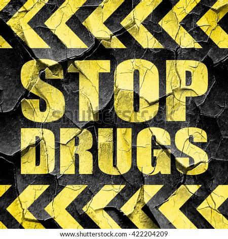 stop drugs, black and yellow rough hazard stripes - stock photo