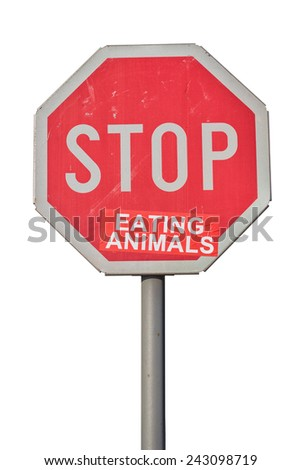 Stop eating animals sign, vegetarian stop sign. Isolated on white with clipping path. - stock photo