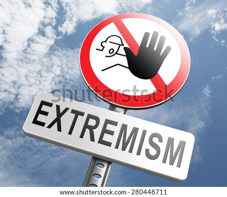 stop extremism political and religion extreme left and right jew catholic and muslim stop terrorism no discrimination - stock photo