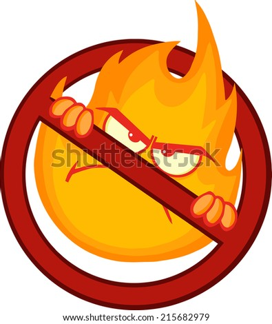 Stop Fire Sign With Angry Burning Flame Cartoon Mascot Character. Raster Illustration  - stock photo