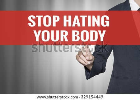 Stop Hating Your Body word on virtual screen push by business woman red tab - stock photo