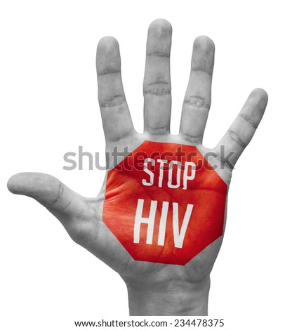 Stop HIV Sign Painted, Open Hand Raised, Isolated on White Background. - stock photo