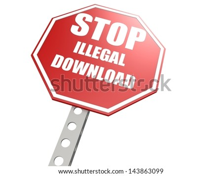 Stop illegal download road sign - stock photo