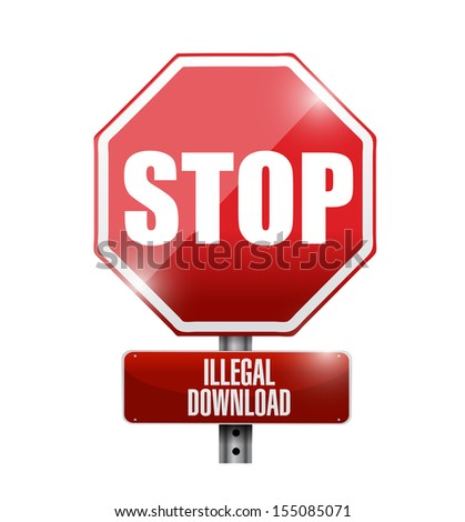 stop illegal downloads road sign illustration design over a white background - stock photo