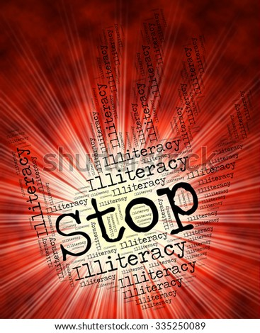 Stop Illiteracy Representing Warning Sign And Stopping - stock photo