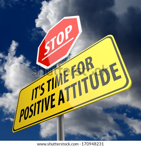 Stop it is time for positive attitude words on road sign - stock photo