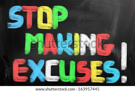 Stop Making Excuses Concept - stock photo