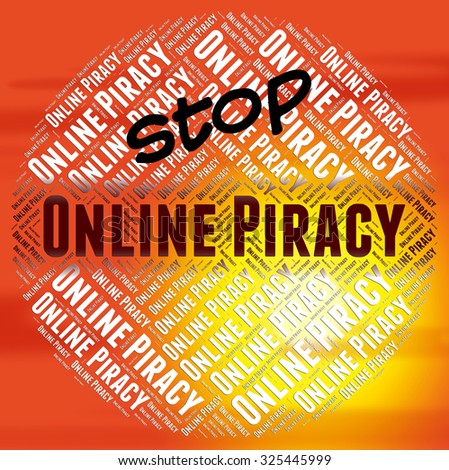 Stop Online Piracy Representing Warning Sign And Patented - stock photo