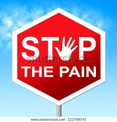 Stop Pain Representing Warning Sign And Heartbreak - stock photo