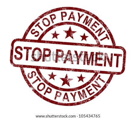 Stop Payment Stamp Showing Bill Transaction Denied